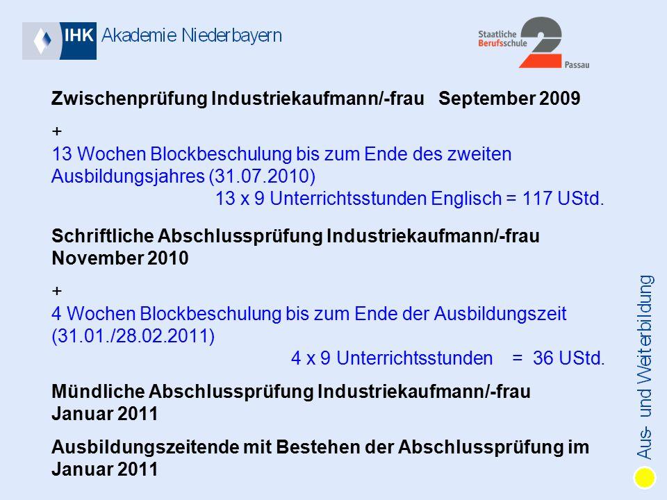 Zwischenprüfung Industriekaufmann/-frau September 2009 + 13 Wochen Blockbeschulung bis zum Ende des zweiten Ausbildungsjahres (31.07.2010) 13 x 9 Unterrichtsstunden Englisch = 117 UStd.