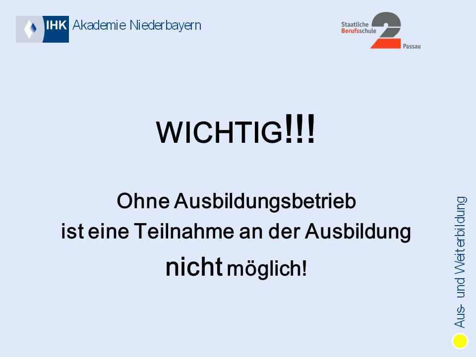 WICHTIG !!! Ohne Ausbildungsbetrieb ist eine Teilnahme an der Ausbildung nicht möglich!