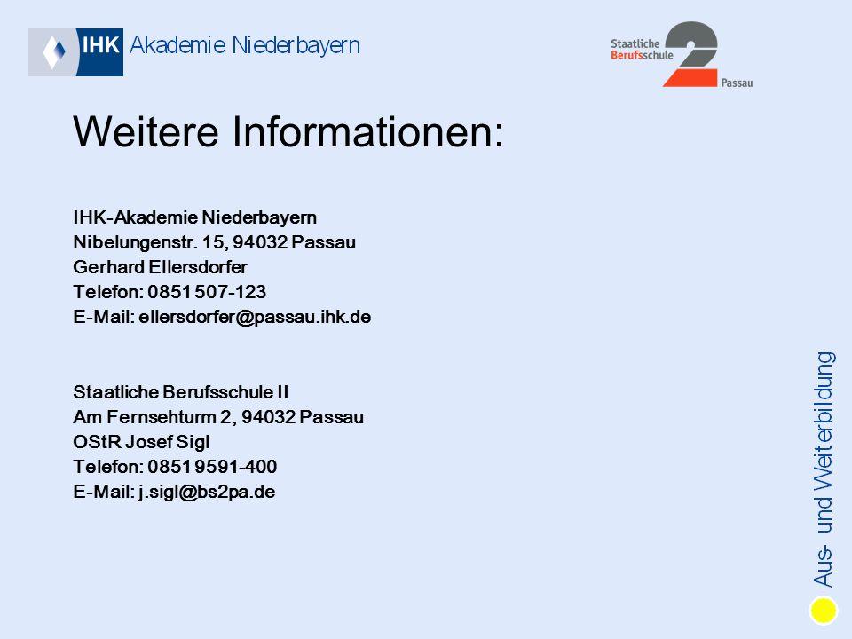 Weitere Informationen: IHK-Akademie Niederbayern Nibelungenstr.