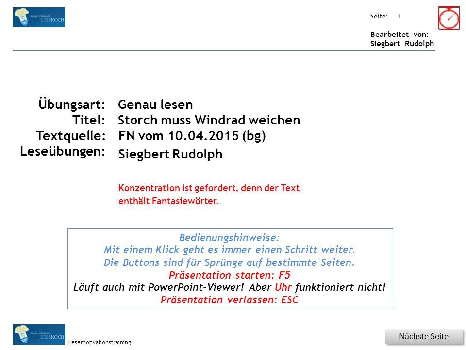 Übungsart: Seite: Bearbeitet von: Siegbert Rudolph Lesemotivationstraining Titel: Quelle: Nächste Seite 1 Übungsart: Titel: Textquelle: Leseübungen: G