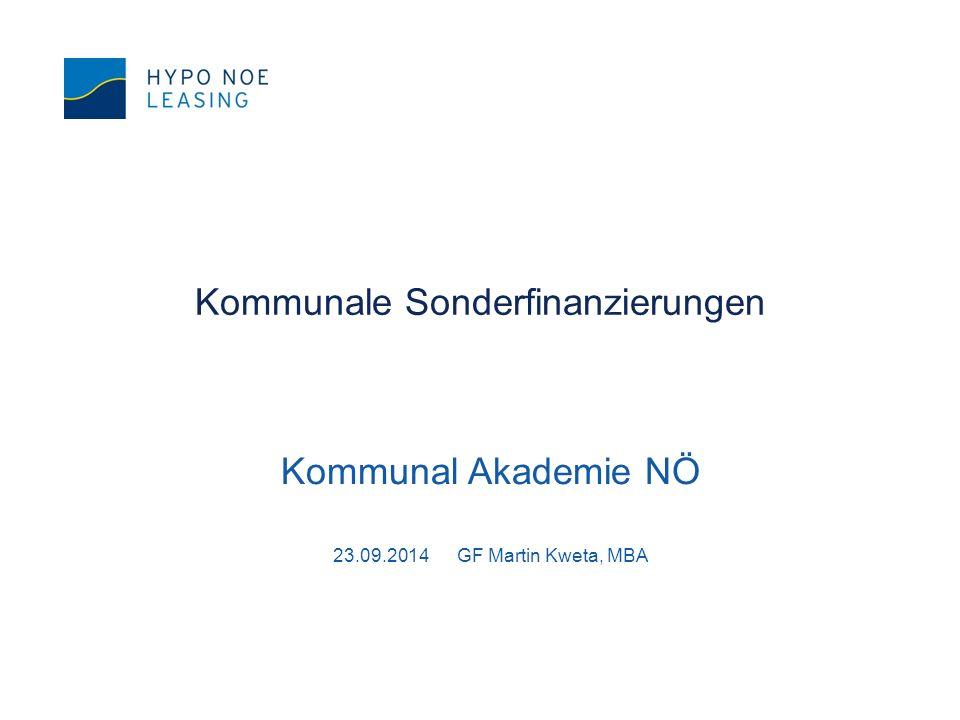 Kommunale Sonderfinanzierungen Kommunal Akademie NÖ 23.09.2014 GF Martin Kweta, MBA