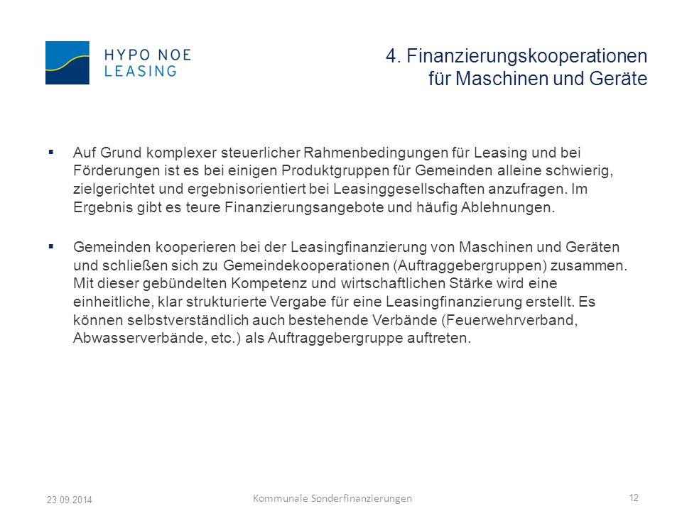 4. Finanzierungskooperationen für Maschinen und Geräte  Auf Grund komplexer steuerlicher Rahmenbedingungen für Leasing und bei Förderungen ist es bei