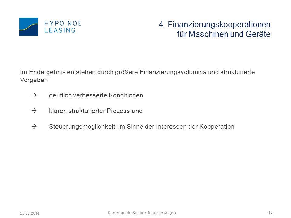 4. Finanzierungskooperationen für Maschinen und Geräte Im Endergebnis entstehen durch größere Finanzierungsvolumina und strukturierte Vorgaben  deutl