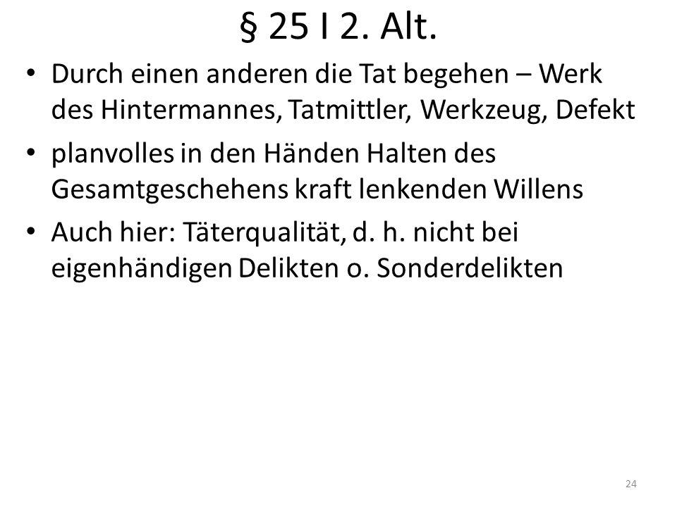§ 25 I 2. Alt.