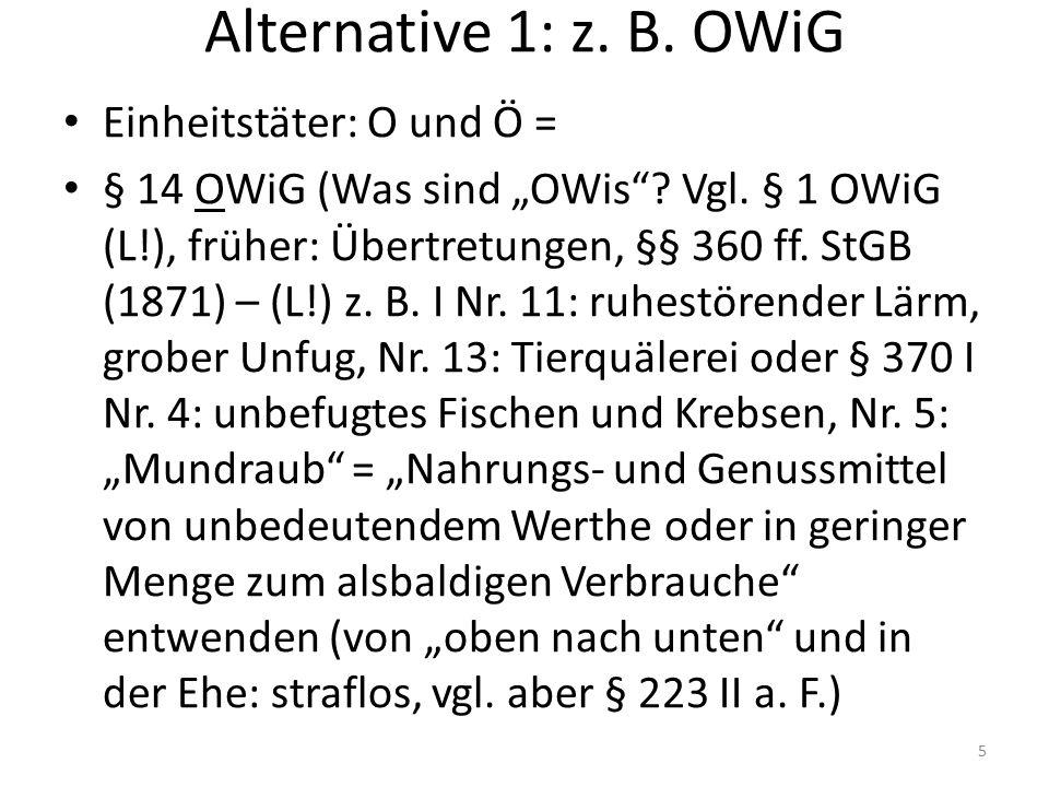 """Alternative 1: z. B. OWiG Einheitstäter: O und Ö = § 14 OWiG (Was sind """"OWis ."""
