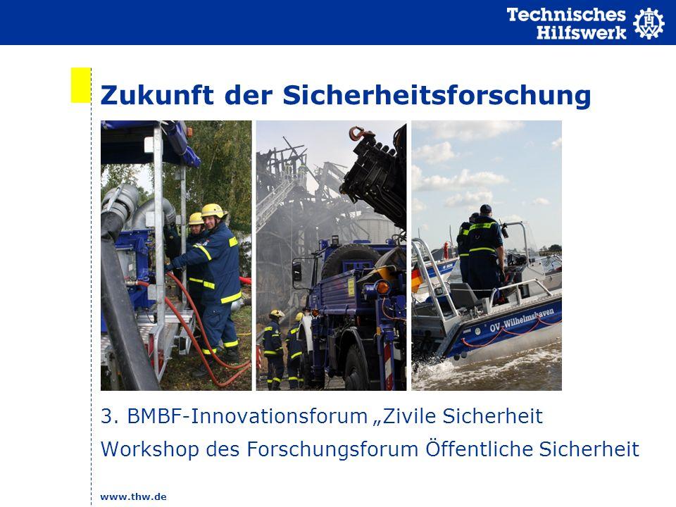 """www.thw.de Zukunft der Sicherheitsforschung 3. BMBF-Innovationsforum """"Zivile Sicherheit Workshop des Forschungsforum Öffentliche Sicherheit"""