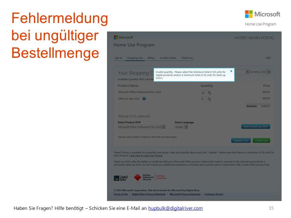 15 Haben Sie Fragen? Hilfe benötigt – Schicken Sie eine E-Mail an hupbulk@digitalriver.comhupbulk@digitalriver.com Home Use Program Fehlermeldung bei
