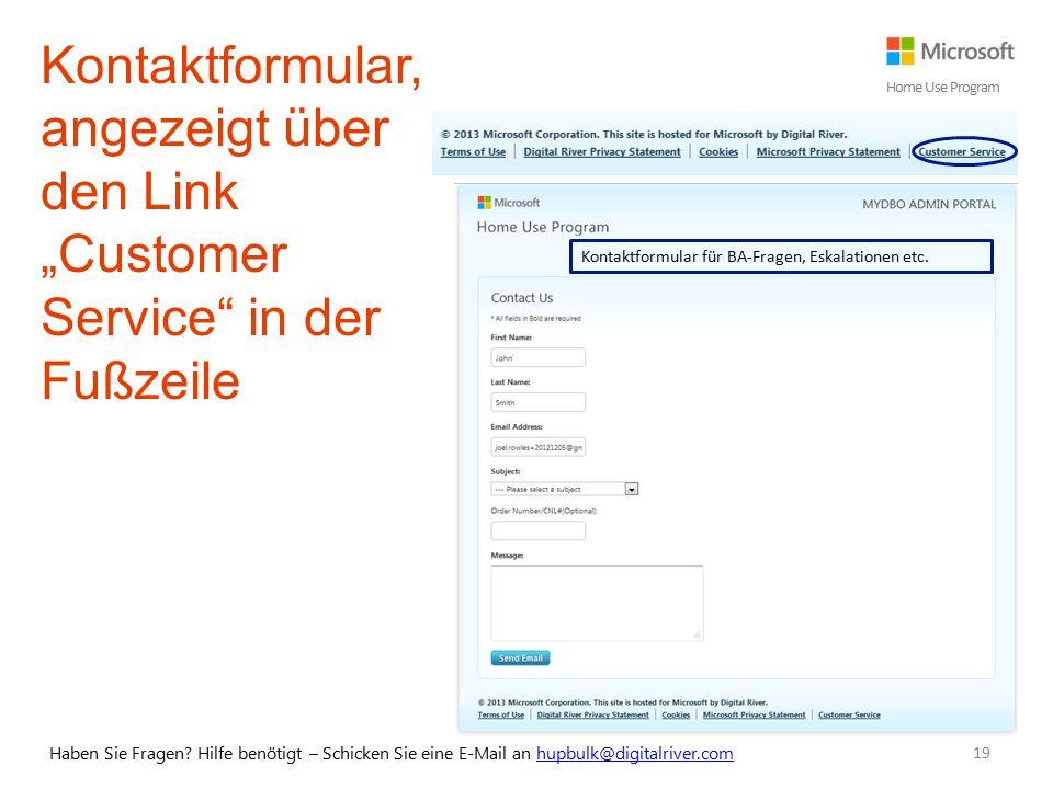 """Kontaktformular für BA-Fragen, Eskalationen etc. 19 Kontaktformular, angezeigt über den Link """"Customer Service"""" in der Fußzeile Haben Sie Fragen? Hilf"""