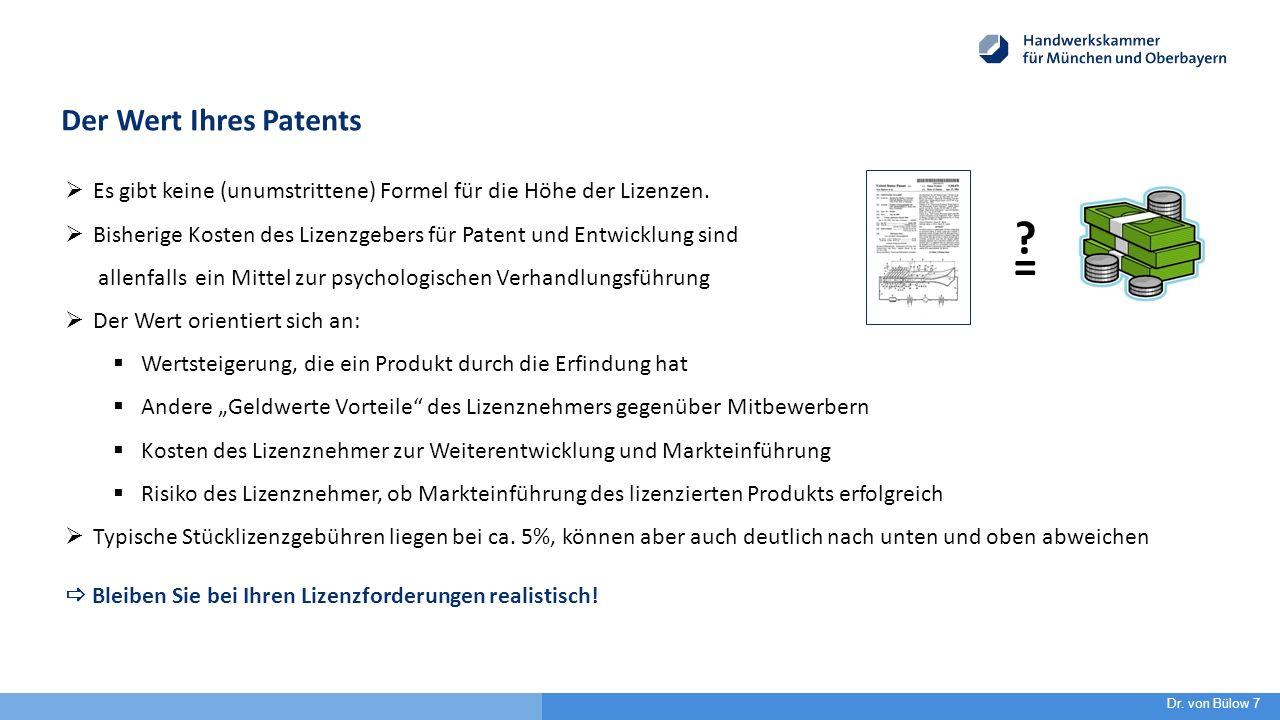 Der Wert Ihres Patents  Es gibt keine (unumstrittene) Formel für die Höhe der Lizenzen.