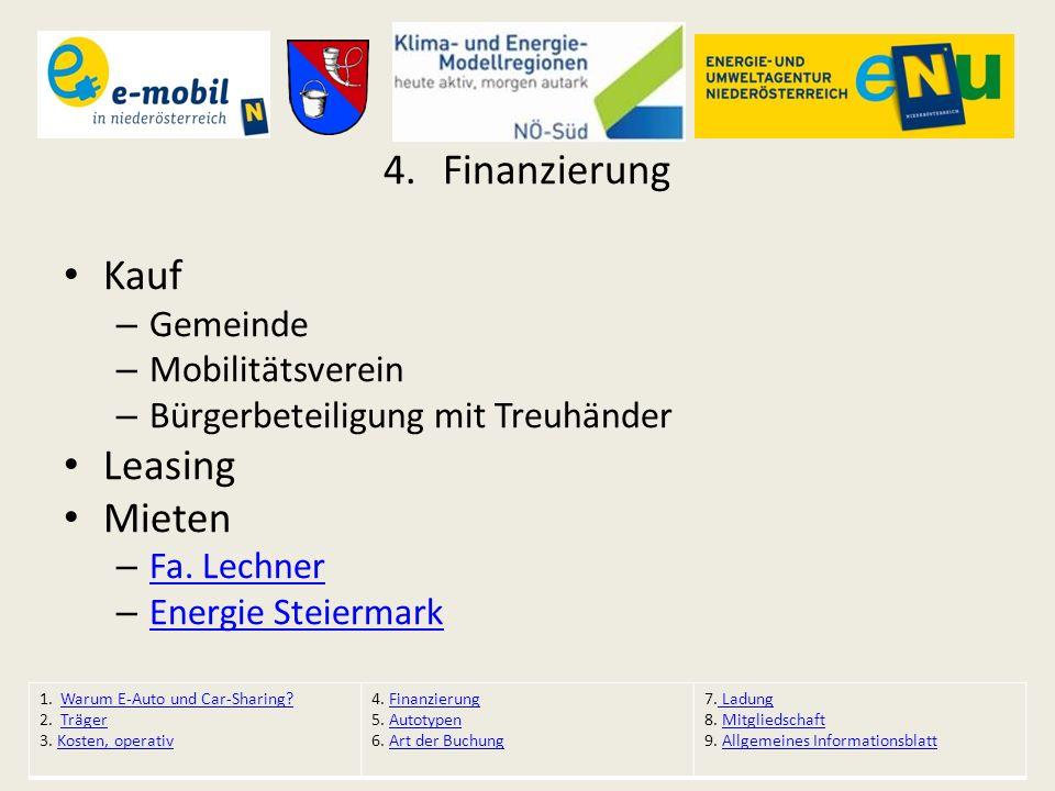 4.Finanzierung Kauf – Gemeinde – Mobilitätsverein – Bürgerbeteiligung mit Treuhänder Leasing Mieten – Fa. Lechner Fa. Lechner – Energie Steiermark Ene