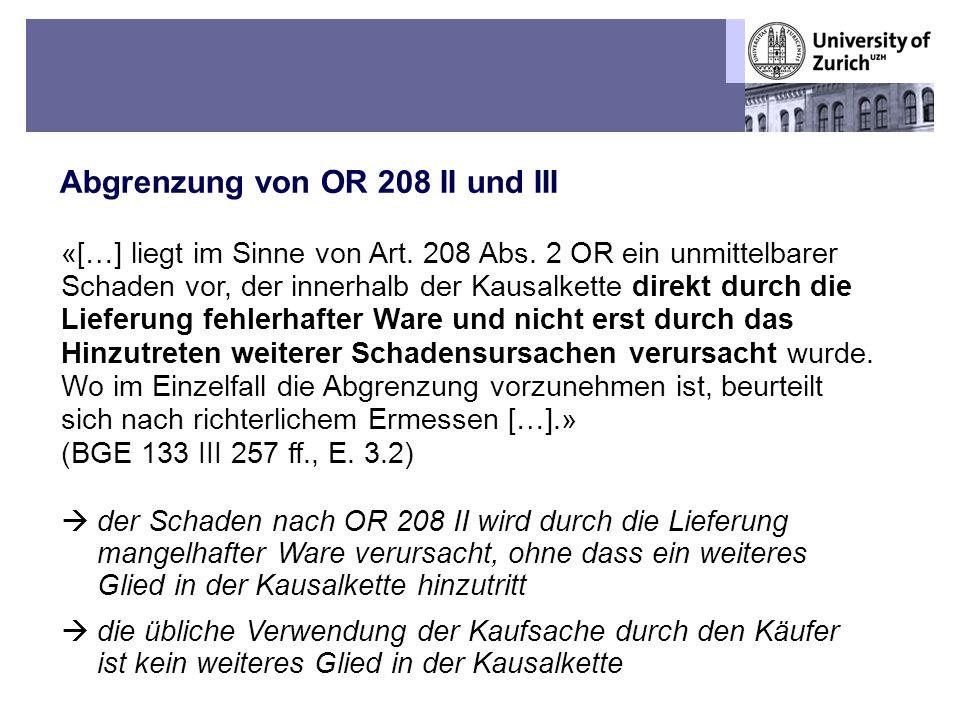 Übungen OR BT – Fall 1: Sechs Mülleramazonen-Papageien Abgrenzung von OR 208 II und III 10 «[…] liegt im Sinne von Art. 208 Abs. 2 OR ein unmittelbare