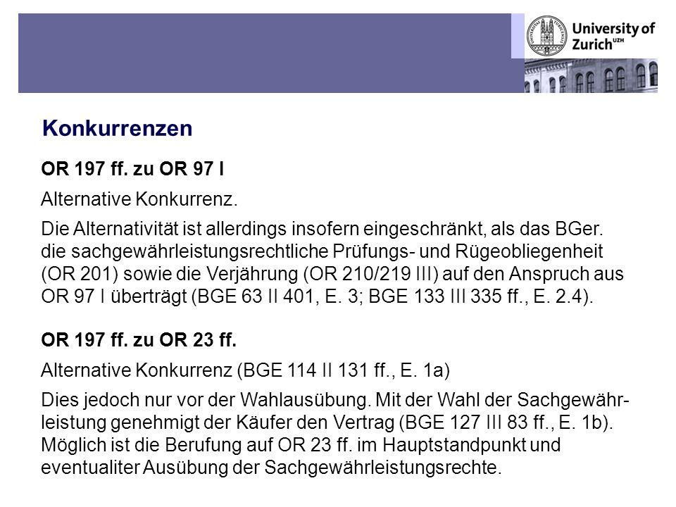 Übungen OR BT – Fall 1: Sechs Mülleramazonen-Papageien Konkurrenzen 16 OR 197 ff. zu OR 97 I Alternative Konkurrenz. Die Alternativität ist allerdings