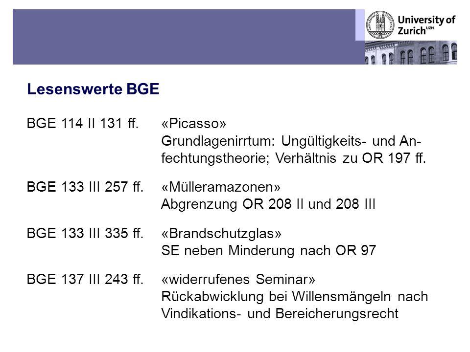 Übungen OR BT – Fall 1: Sechs Mülleramazonen-Papageien Lesenswerte BGE 17 BGE 114 II 131 ff. «Picasso» Grundlagenirrtum: Ungültigkeits- und An- fechtu