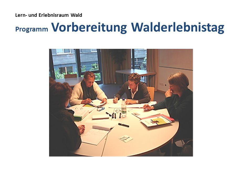 Lern- und Erlebnisraum Wald Programm Vorbereitung Walderlebnistag