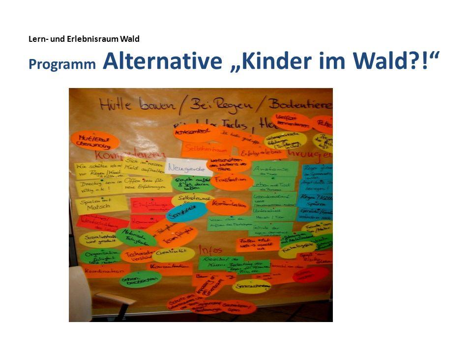 """Lern- und Erlebnisraum Wald Programm Alternative """"Kinder im Wald !"""
