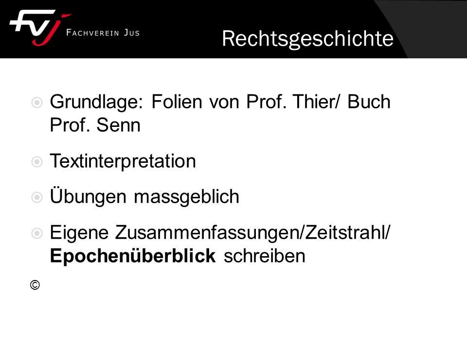 Rechtsgeschichte  Grundlage: Folien von Prof. Thier/ Buch Prof.