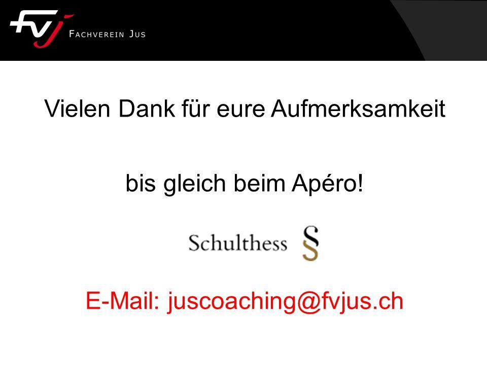 Vielen Dank für eure Aufmerksamkeit bis gleich beim Apéro! E-Mail: juscoaching@fvjus.ch