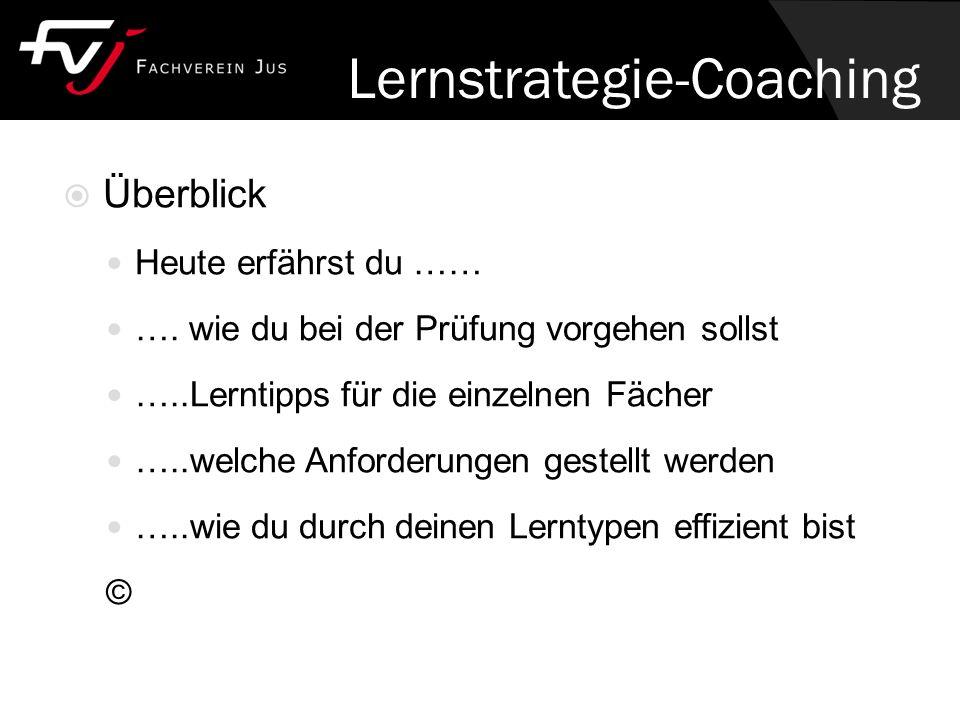 Lernstrategie-Coaching  Überblick Heute erfährst du …… ….