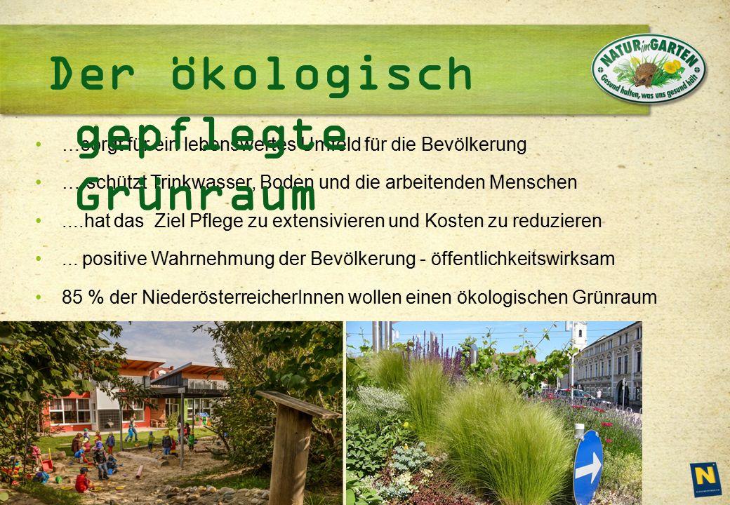 www.naturim garten.at …sorgt für ein lebenswertes Umfeld für die Bevölkerung ….schützt Trinkwasser, Boden und die arbeitenden Menschen....hat das Ziel