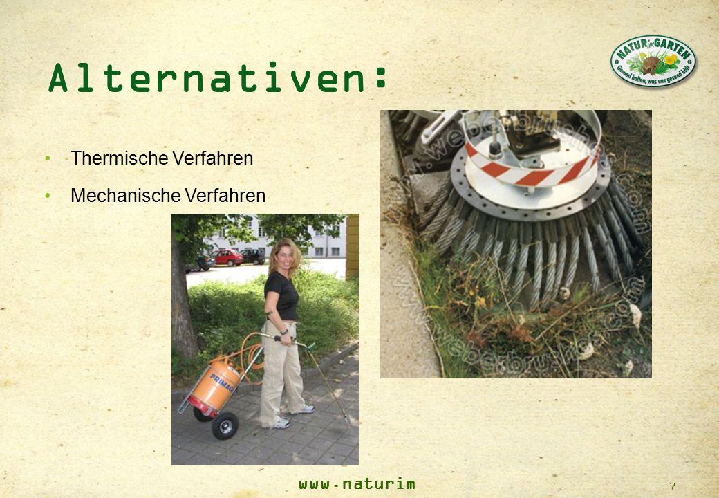 www.naturim garten.at 7 Alternativen: Thermische Verfahren Mechanische Verfahren