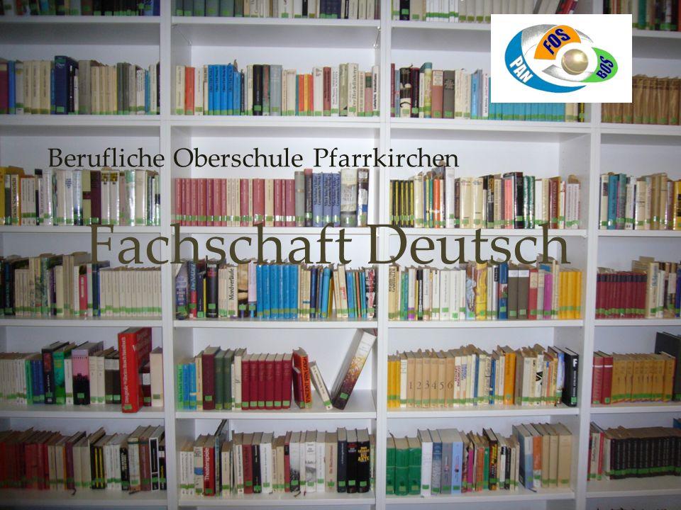 Berufliche Oberschule Pfarrkirchen Fachschaft Deutsch