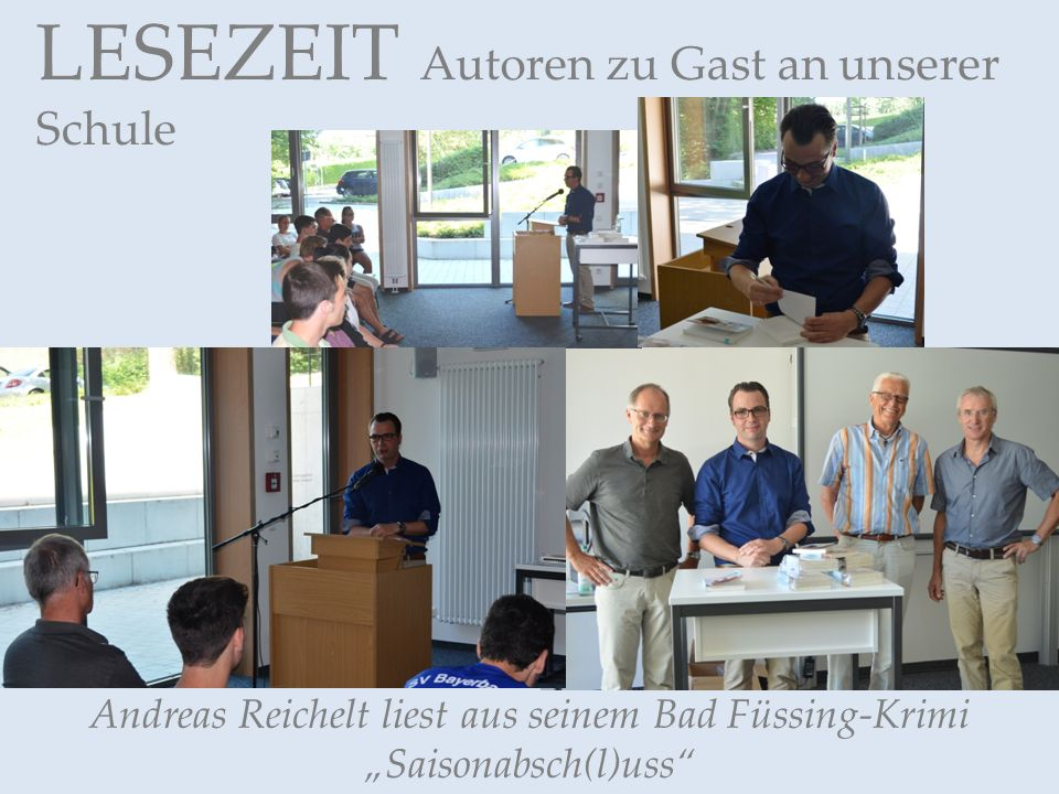 """LESEZEIT Autoren zu Gast an unserer Schule Andreas Reichelt liest aus seinem Bad Füssing-Krimi """"Saisonabsch(l)uss"""