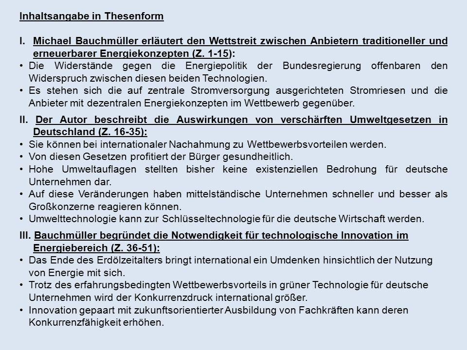 Inhaltsangabe in Thesenform I.Michael Bauchmüller erläutert den Wettstreit zwischen Anbietern traditioneller und erneuerbarer Energiekonzepten (Z. 1-1