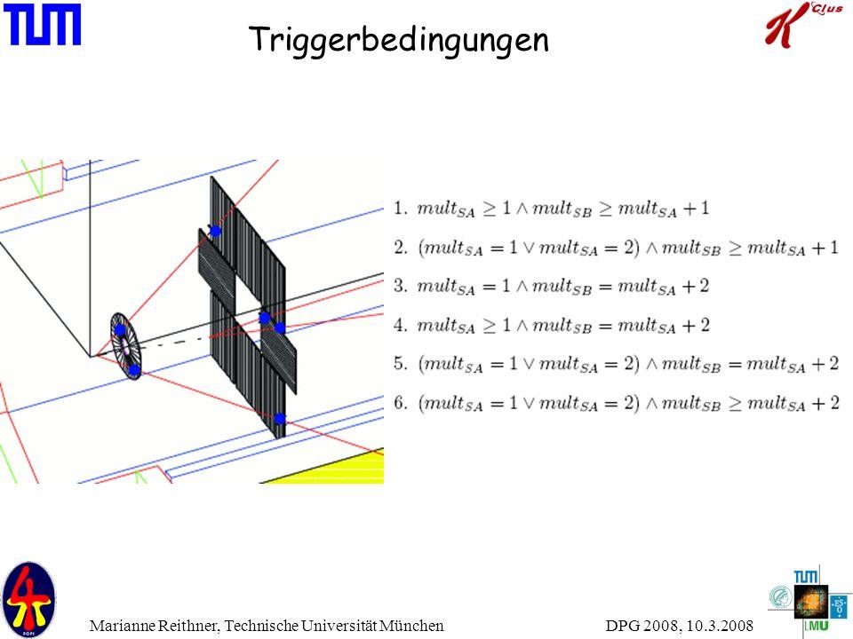 DPG 2008, 10.3.2008 Marianne Reithner, Technische Universität München Triggerbedingungen