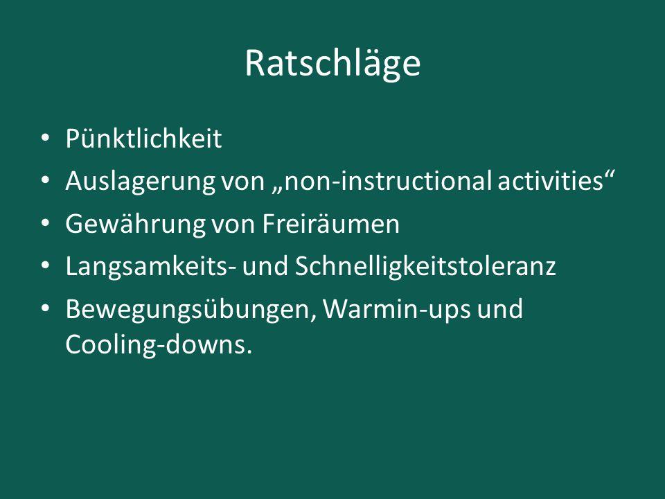 """Ratschläge Pünktlichkeit Auslagerung von """"non-instructional activities"""" Gewährung von Freiräumen Langsamkeits- und Schnelligkeitstoleranz Bewegungsübu"""