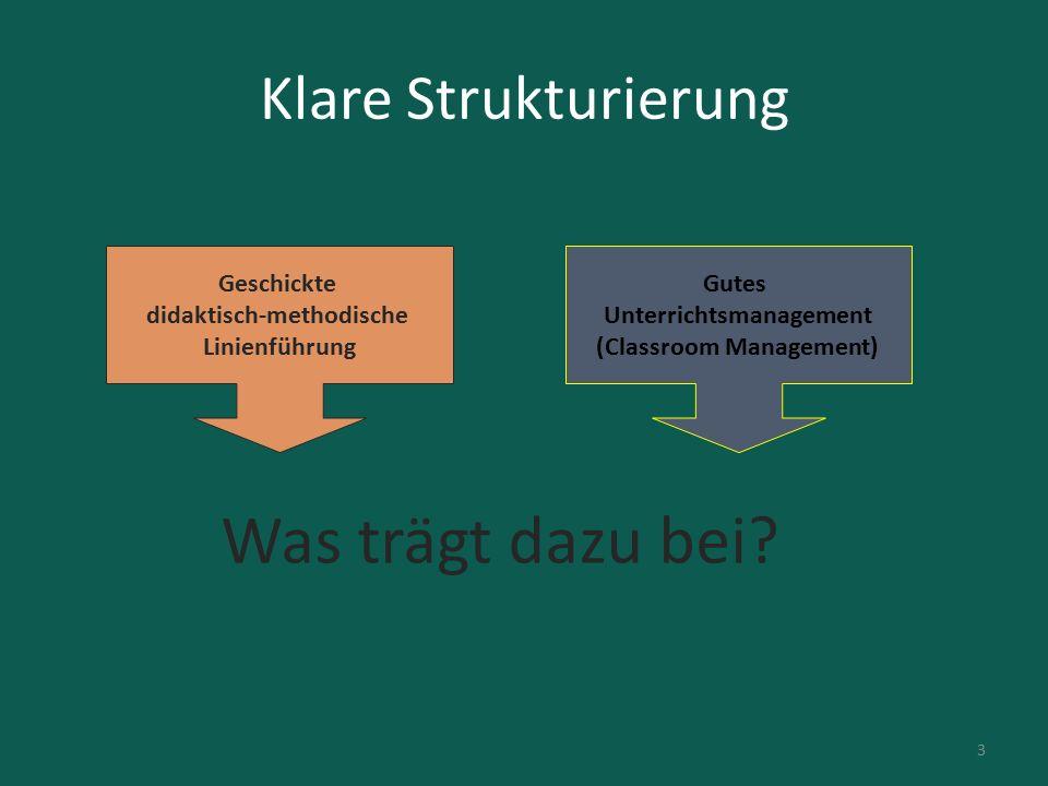 Klare Strukturierung Gutes Unterrichtsmanagement (Classroom Management) Geschickte didaktisch-methodische Linienführung Was trägt dazu bei? 3