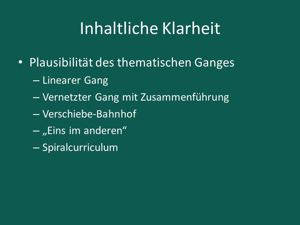 """Inhaltliche Klarheit Plausibilität des thematischen Ganges – Linearer Gang – Vernetzter Gang mit Zusammenführung – Verschiebe-Bahnhof – """"Eins im ander"""