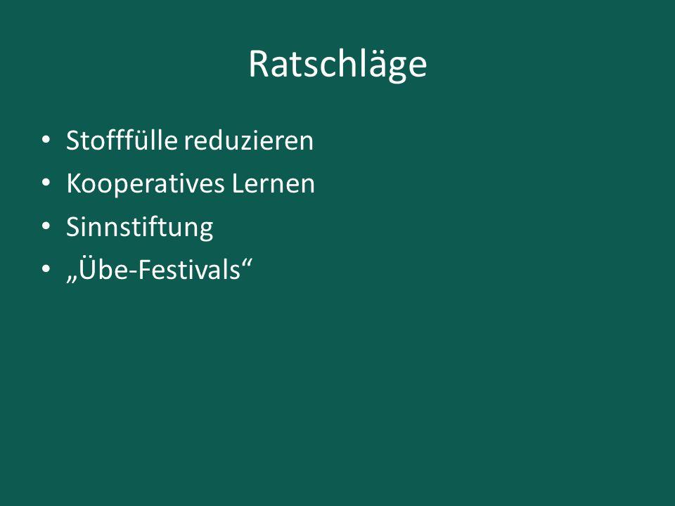 """Ratschläge Stofffülle reduzieren Kooperatives Lernen Sinnstiftung """"Übe-Festivals"""""""