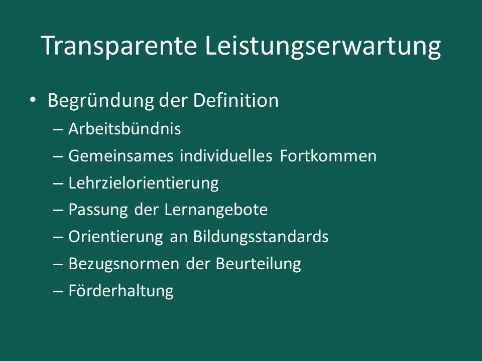 Transparente Leistungserwartung Begründung der Definition – Arbeitsbündnis – Gemeinsames individuelles Fortkommen – Lehrzielorientierung – Passung der