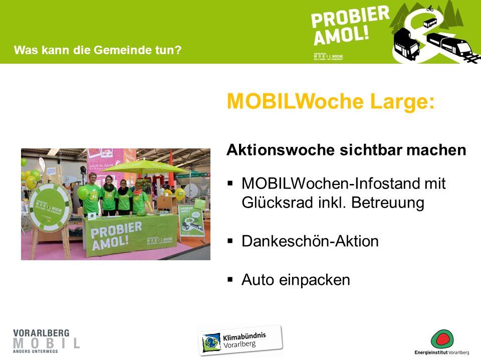 MOBILWoche Large: Aktionswoche sichtbar machen  MOBILWochen-Infostand mit Glücksrad inkl. Betreuung  Dankeschön-Aktion  Auto einpacken Was kann die