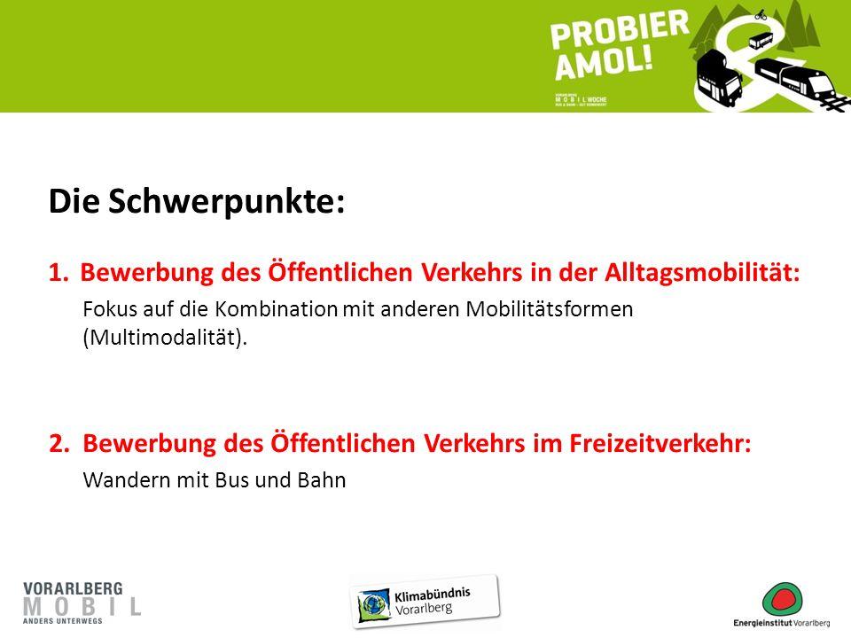 Die Schwerpunkte: 1.Bewerbung des Öffentlichen Verkehrs in der Alltagsmobilität: Fokus auf die Kombination mit anderen Mobilitätsformen (Multimodalitä