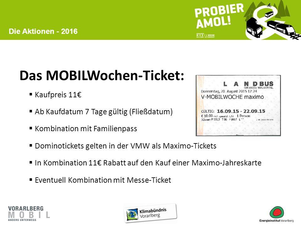 Das MOBILWochen-Ticket:  Kaufpreis 11€  Ab Kaufdatum 7 Tage gültig (Fließdatum)  Kombination mit Familienpass  Dominotickets gelten in der VMW als