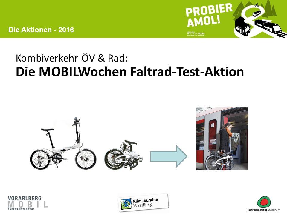 Kombiverkehr ÖV & Rad: Die MOBILWochen Faltrad-Test-Aktion Die Aktionen - 2016