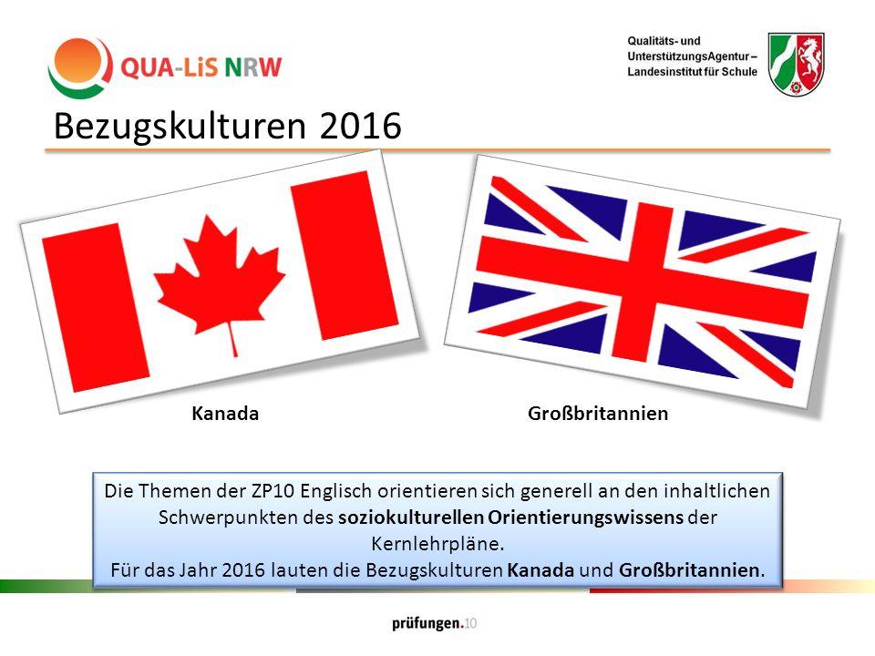 Bezugskulturen 2016 KanadaGroßbritannien Die Themen der ZP10 Englisch orientieren sich generell an den inhaltlichen Schwerpunkten des soziokulturellen Orientierungswissens der Kernlehrpläne.