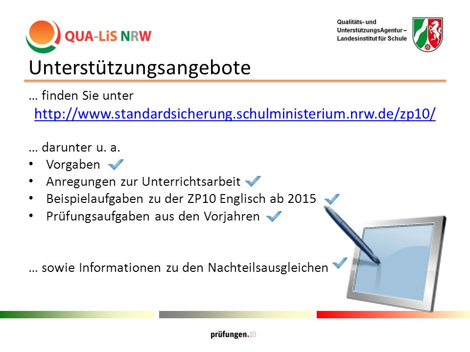 Unterstützungsangebote … finden Sie unter http://www.standardsicherung.schulministerium.nrw.de/zp10/ … darunter u.