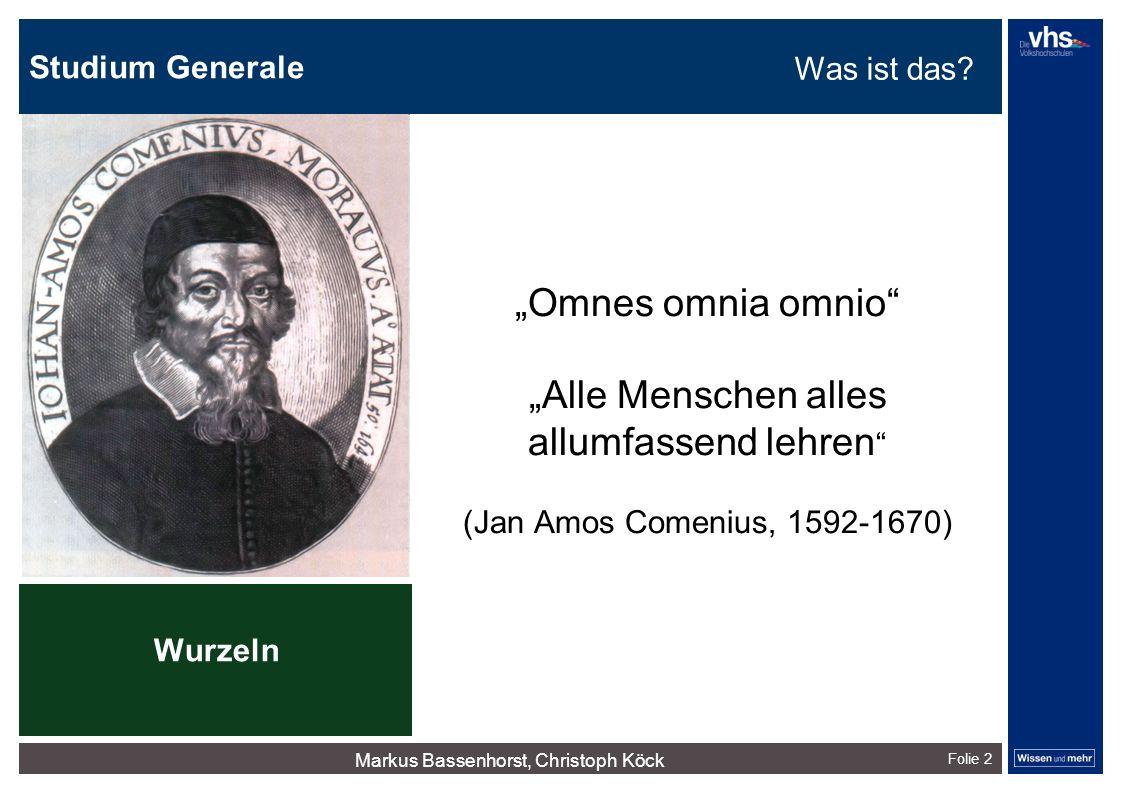"Studium Generale Folie 2 ""Omnes omnia omnio"" ""Alle Menschen alles allumfassend lehren "" (Jan Amos Comenius, 1592-1670) Wurzeln dunkelrotdunkelockerdun"