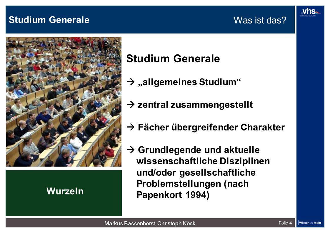 """Studium Generale Folie 4 Studium Generale  """"allgemeines Studium""""  zentral zusammengestellt  Fächer übergreifender Charakter  Grundlegende und aktu"""