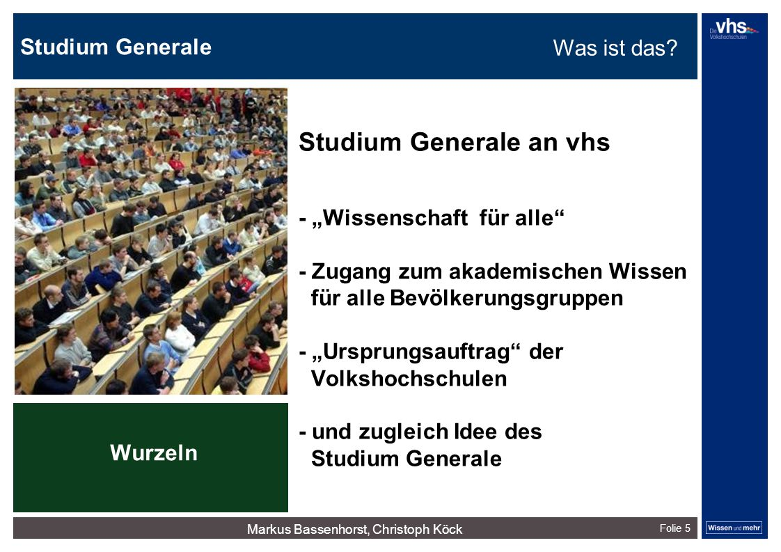 """Studium Generale Folie 5 Studium Generale an vhs - """"Wissenschaft für alle"""" - Zugang zum akademischen Wissen für alle Bevölkerungsgruppen - """"Ursprungsa"""