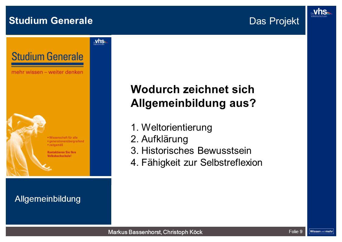Studium Generale Folie 10 Grundlegende Fragen - Wie konzipieren und organisieren die Volkshochschulen allgemein bildende Lehrgänge.
