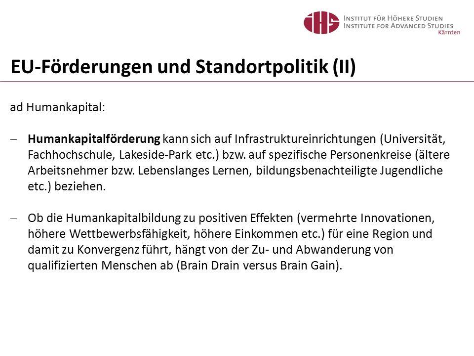 EU-Förderungen und Standortpolitik (II) ad Humankapital:  Humankapitalförderung kann sich auf Infrastruktureinrichtungen (Universität, Fachhochschule, Lakeside-Park etc.) bzw.