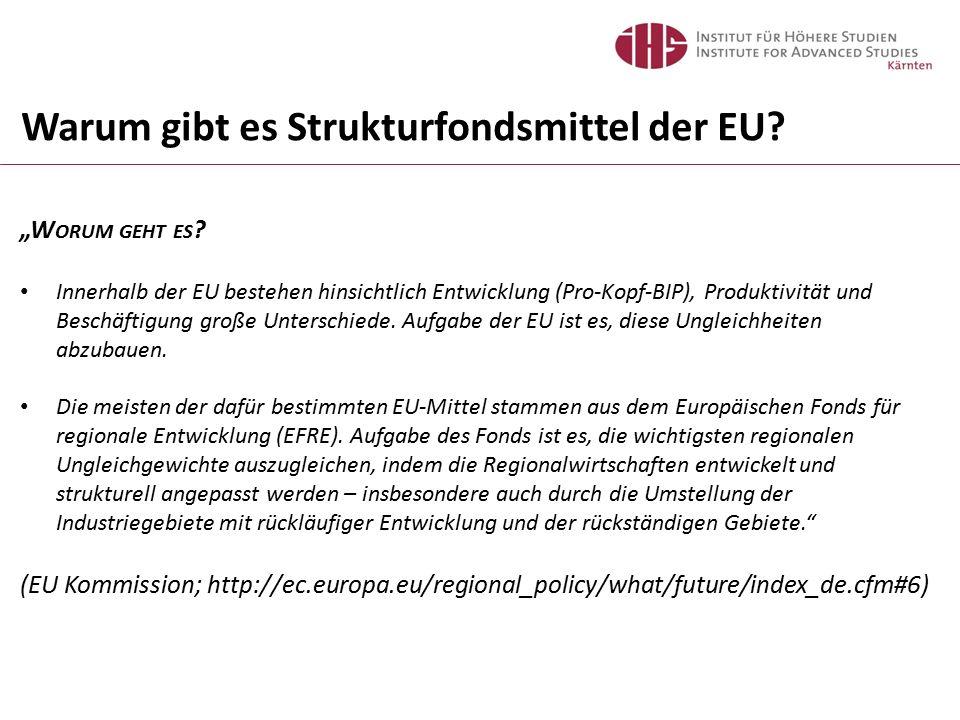 """Warum gibt es Strukturfondsmittel der EU? """"W ORUM GEHT ES ? Innerhalb der EU bestehen hinsichtlich Entwicklung (Pro-Kopf-BIP), Produktivität und Besch"""