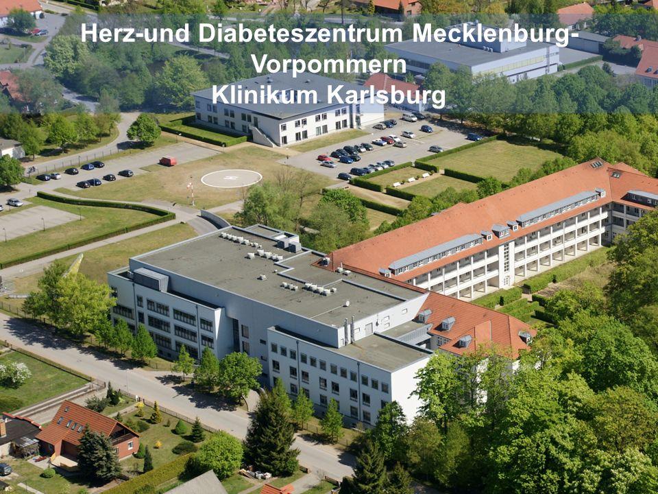 Herz-und Diabeteszentrum Mecklenburg- Vorpommern Klinikum Karlsburg Herz-und Diabeteszentrum Mecklenburg- Vorpommern Klinikum Karlsburg