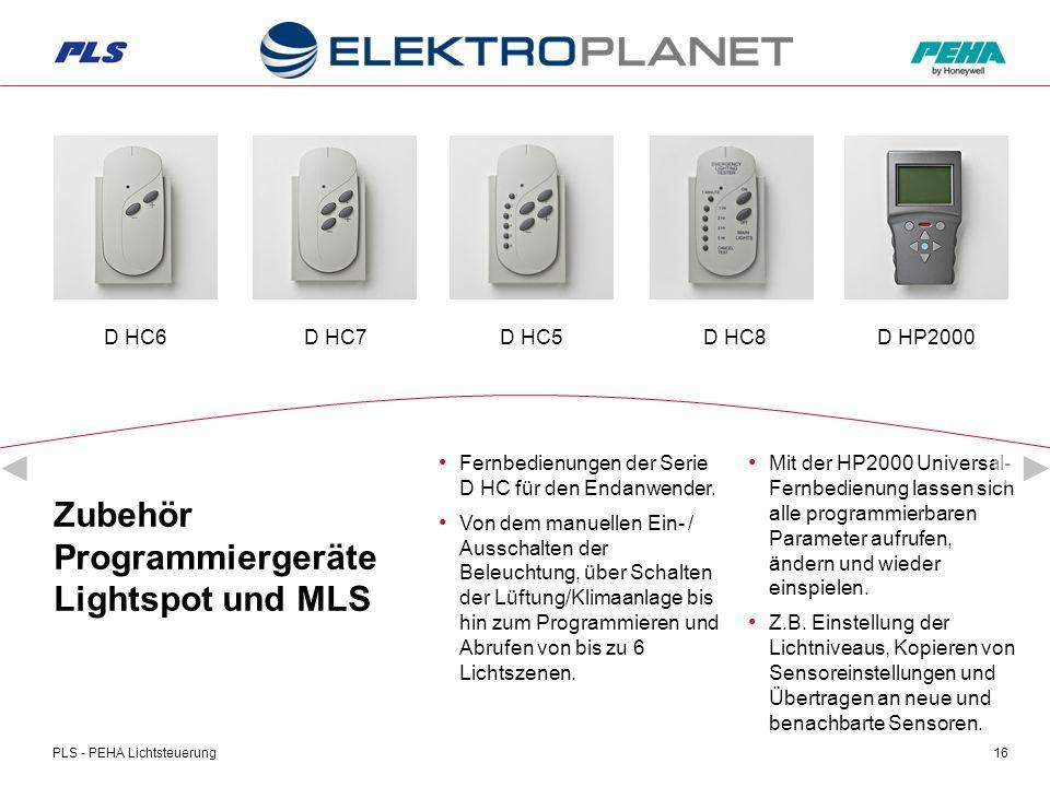 PLS - PEHA Lichtsteuerung16 Zubehör Programmiergeräte Lightspot und MLS Mit der HP2000 Universal- Fernbedienung lassen sich alle programmierbaren Parameter aufrufen, ändern und wieder einspielen.