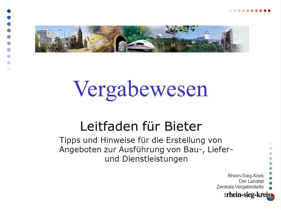 Vergabewesen Leitfaden für Bieter Tipps und Hinweise für die Erstellung von Angeboten zur Ausführung von Bau-, Liefer- und Dienstleistungen Rhein-Sieg-Kreis Der Landrat Zentrale Vergabestelle