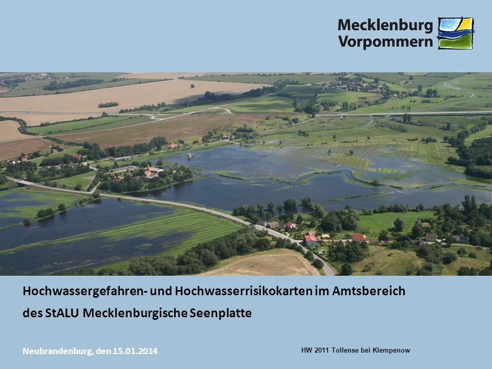 Neubrandenburg, den 15.01.2014 Hochwassergefahren- und Hochwasserrisikokarten im Amtsbereich des StALU Mecklenburgische Seenplatte HW 2011 Tollense bei Klempenow