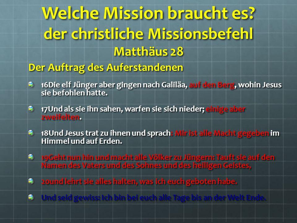 Welche Mission braucht es.